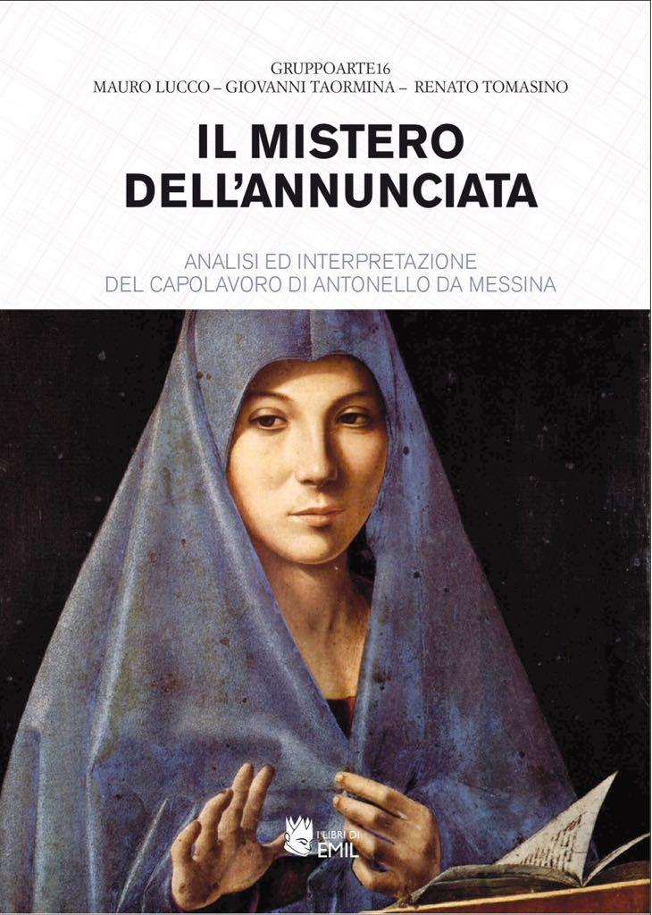 Il Mistero dell'Annunciata  Analisi ed interpretazione dell'Annunciata di Antonello da Messina
