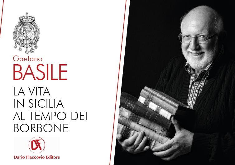 """Palermo,  """"La vita in Sicilia al tempo dei Borbone"""" di Gaetano Basile, verrà presentato mercoledì alle 18,30 al San Lorenzo Mercato"""