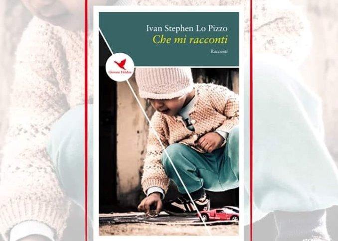 """Francofonte. Stasera la presentazione del volume """"Che mi racconti"""" di Ivan Lo Pizzo"""
