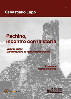 """Pachino: Sebastiano Lupo """"Pachino, Incontro con la Storia"""" edito dall'Associazione Studi Storici A. Di Rudinì"""