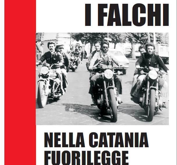 """Una Voce In Blu. """"I Falchi nella Catania fuorilegge"""": appuntamento giovedì 25 marzo"""