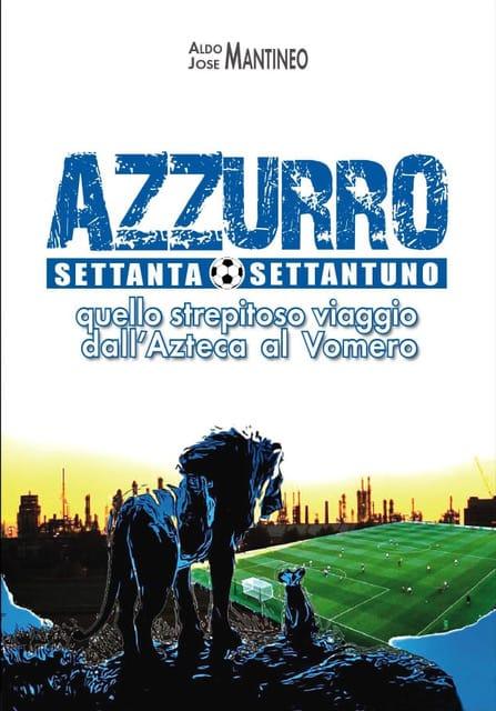 """Siracusa, Aldo e Jose Mantineo: """"Azzurro 70/71 – Quello strepitoso viaggio dall'Azteca al Vomero"""""""
