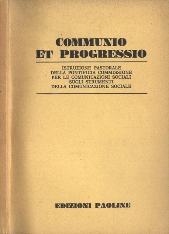 50 anni dalla Communio Et Progressio Istruzione pastorale  sugli strumenti della Comunicazione Sociale